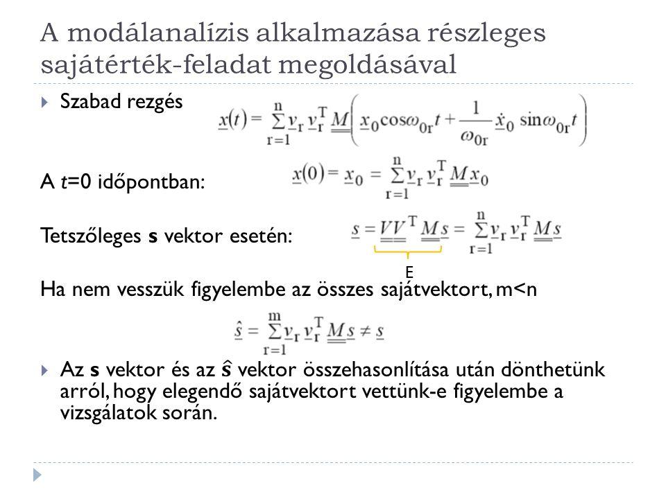 A modálanalízis alkalmazása részleges sajátérték-feladat megoldásával E