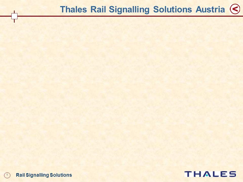 1 Rail Signalling Solutions Thales Rail Signalling Solutions Austria