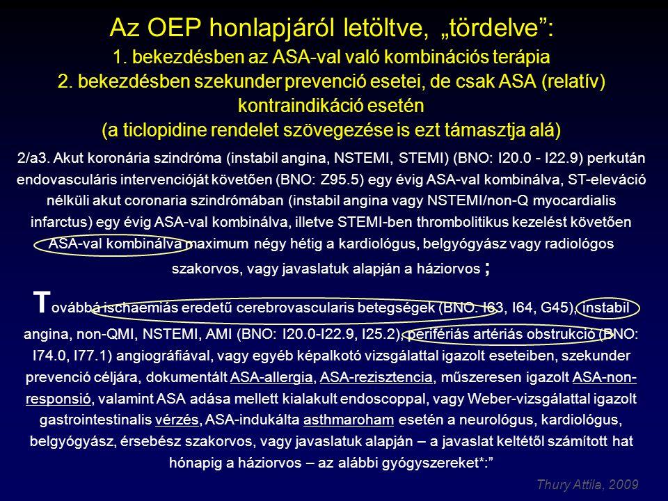 """Thury Attila, 2009 Az OEP honlapjáról letöltve, """"tördelve"""": 1. bekezdésben az ASA-val való kombinációs terápia 2. bekezdésben szekunder prevenció eset"""