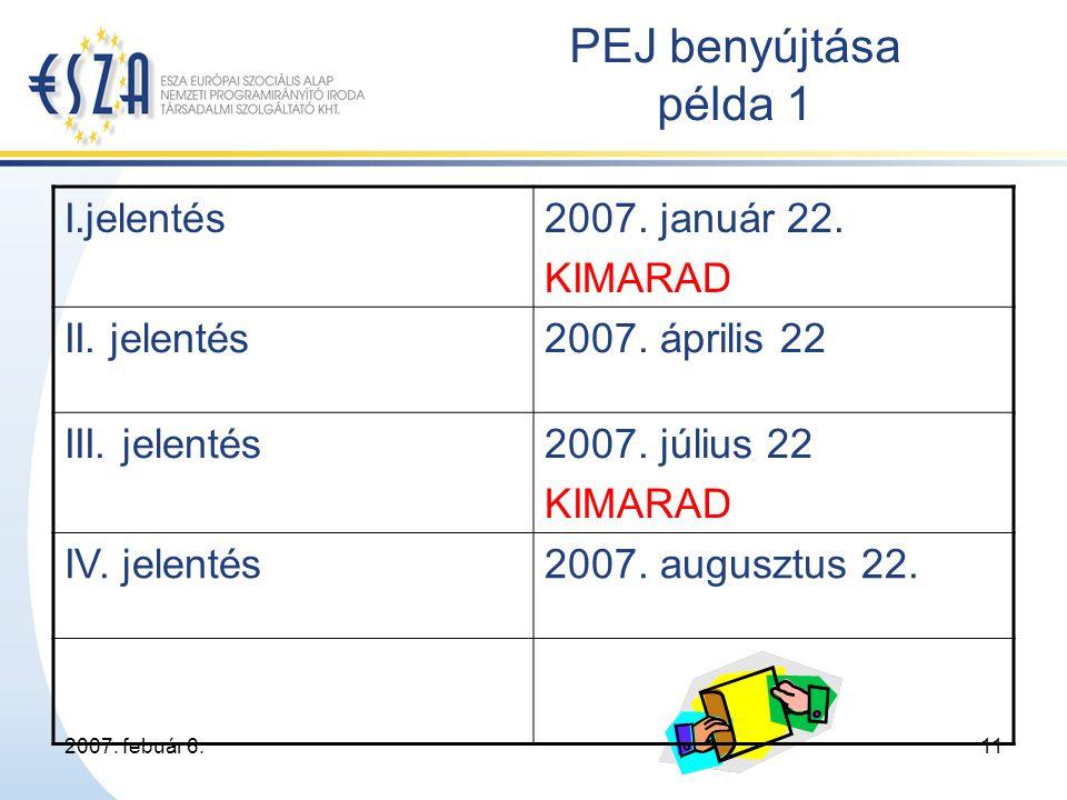 2007. febuár 6.11 PEJ benyújtása példa 1 I.jelentés2007.