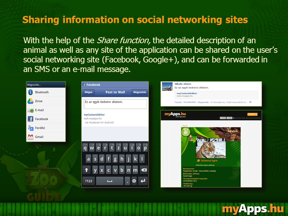 Sharing information on social networking sites With the help of the Share function, the detailed description of an animal as well as any site of the a