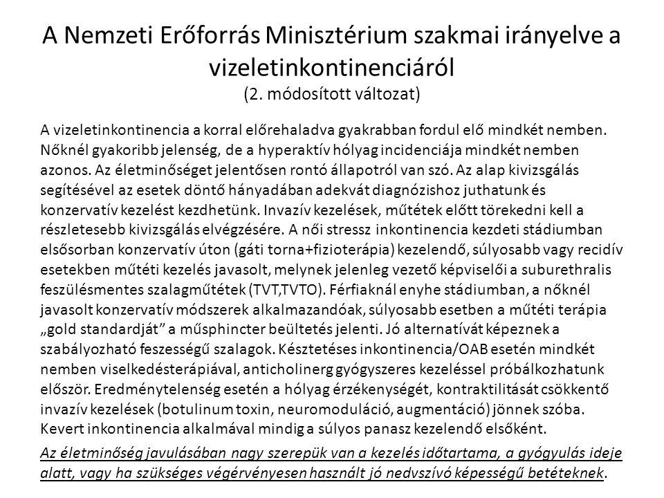 A Nemzeti Erőforrás Minisztérium szakmai irányelve a vizeletinkontinenciáról (2. módosított változat) A vizeletinkontinencia a korral előrehaladva gya