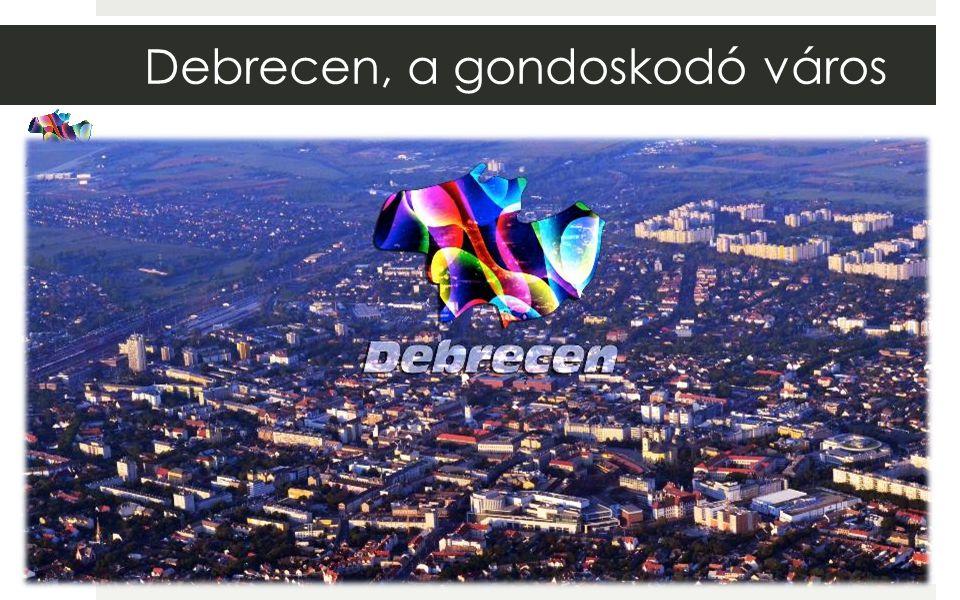 Debrecen, a gondoskodó város