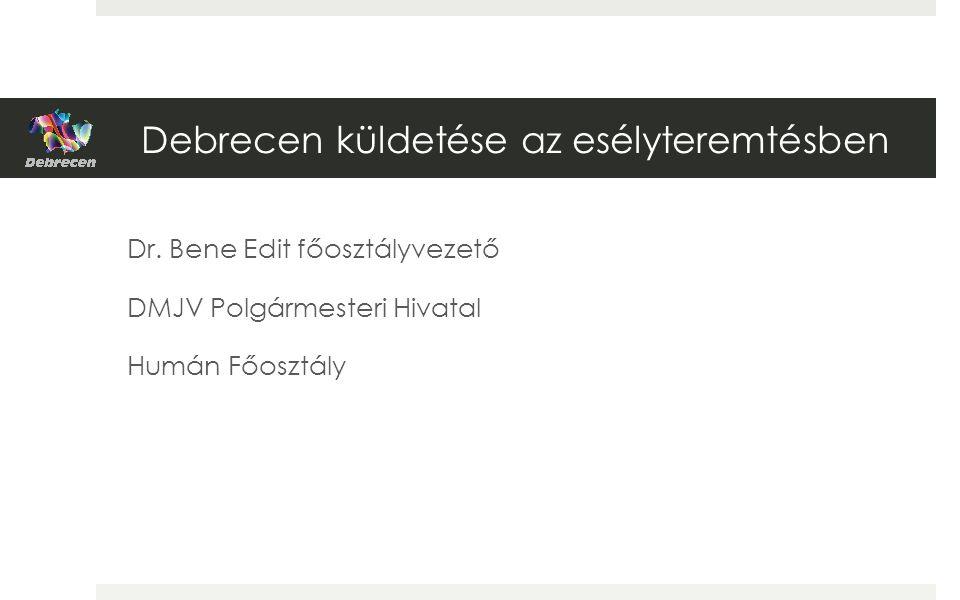 Debrecen küldetése az esélyteremtésben Dr.