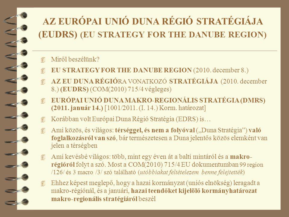 4 Miről beszélünk. 4 EU STRATEGY FOR THE DANUBE REGION (2010.