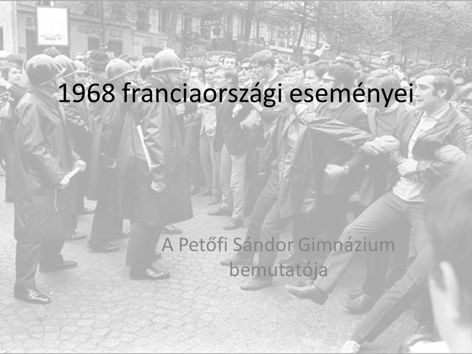 1968 franciaországi eseményei A Petőfi Sándor Gimnázium bemutatója
