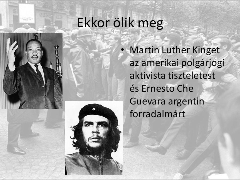Ekkor ölik meg Martin Luther Kinget az amerikai polgárjogi aktivista tiszteletest és Ernesto Che Guevara argentin forradalmárt