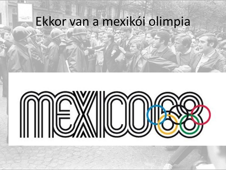 Ekkor van a mexikói olimpia