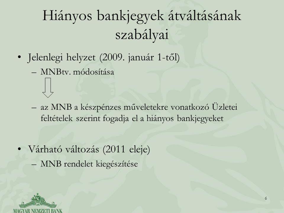 Hiányos bankjegyek átváltásának szabályai Jelenlegi helyzet (2009.