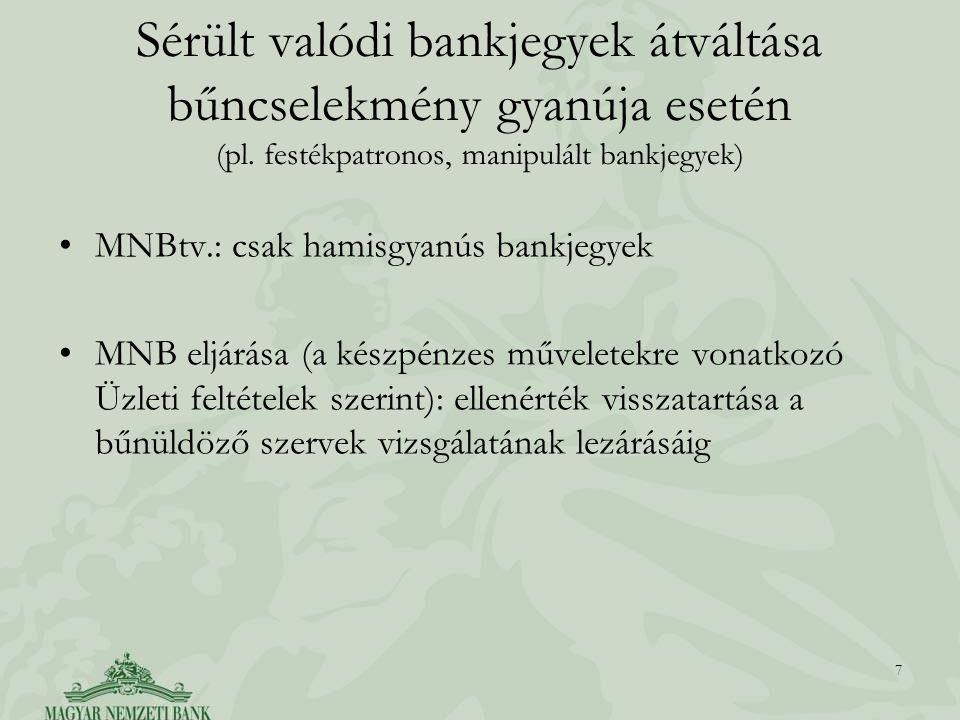 Sérült valódi bankjegyek átváltása bűncselekmény gyanúja esetén (pl.