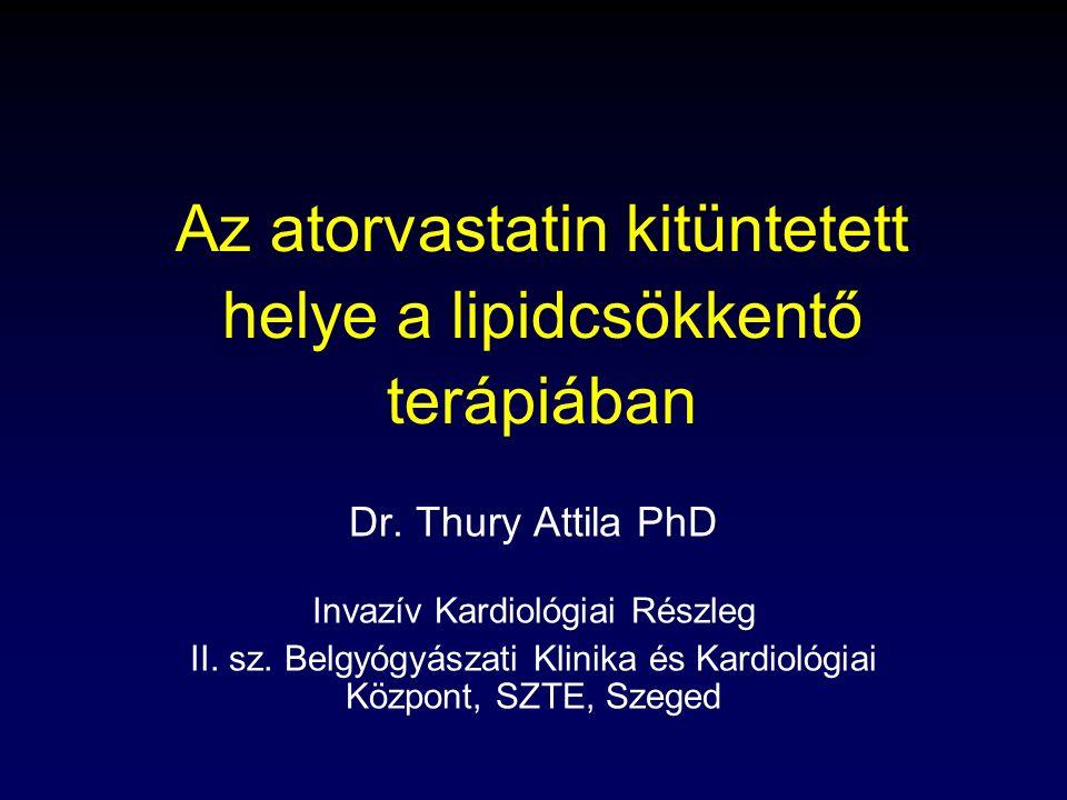 """Thury Attila, 2009 Korai prevenciós statin-viszgálatok bizonyították, hogy a """"bármikor megkezdett kezelés hatékony Akut coronaria esemény MIRACL atorvastatin 4S 3 AFCAPS / TexCAPS/ WOSCOPS CARE 1 /LIPID 2 4 hó Nincs a kórelőzményben ISZB Instabil ISZB randomizálás: 24–96 óra 3 hó t = 0 6 hó randomizálás: CARE - 3–20 hónap LIPID - 3–36 hónap randomizálás: >6 hónap Stabil ISZB Primer prevenció Szekunder prevenció Schwartz GG és mtsai."""