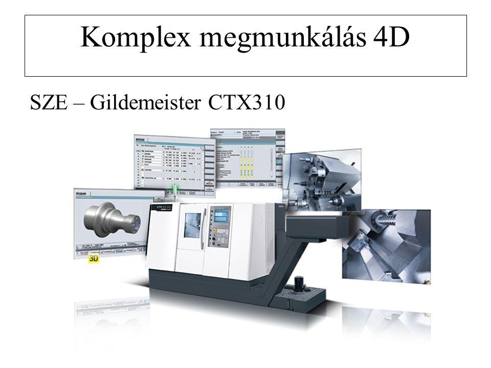 Komplex megmunkálás 4D SZE – Gildemeister CTX310