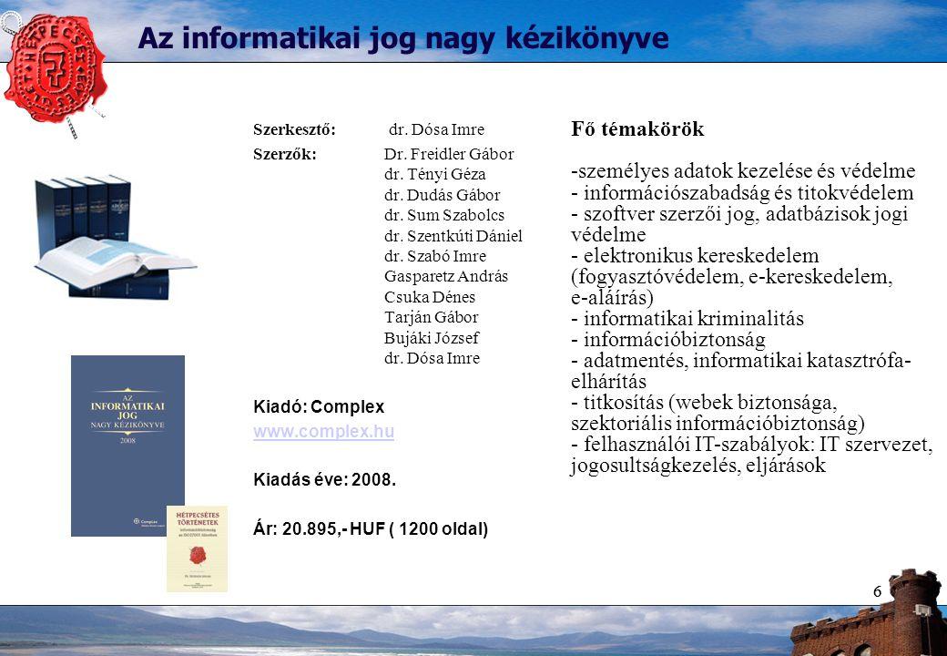 66 Az informatikai jog nagy kézikönyve Szerkesztő: dr.