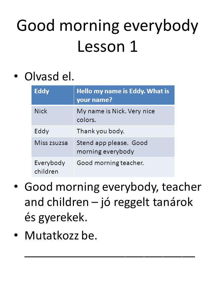 Good morning everybody Lesson 2 Olvasd el.Connotation.
