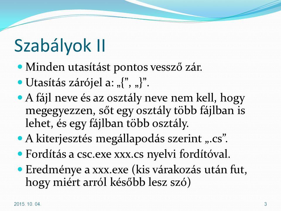 Felsorolt – bit field [Flags] public enum Seasons { None = 0, Summer = 1, Autumn = 2, Winter = 4, Spring = 8, All = Summer | Autumn | Winter | Spring } 2015.