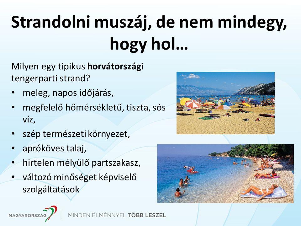 Strandolni muszáj, de nem mindegy, hogy hol… Milyen egy tipikus horvátországi tengerparti strand.