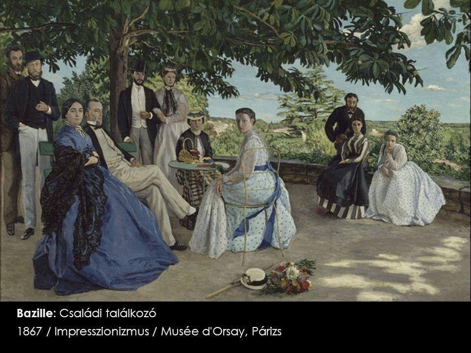 Bazille : Családi találkozó 1867 / Impresszionizmus / Musée d Orsay, Párizs