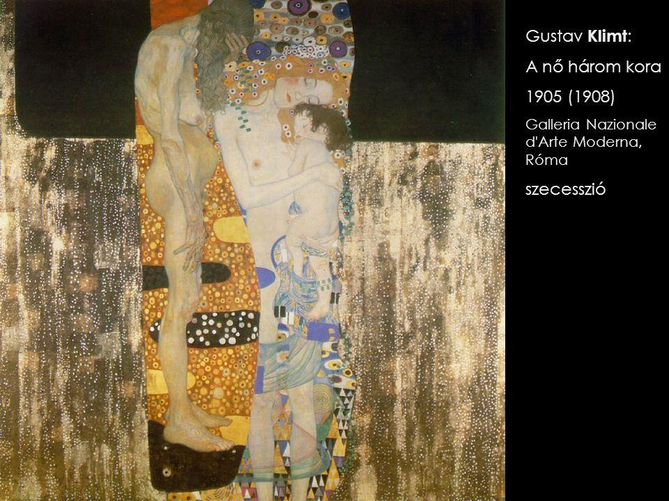 Gustav Klimt : A nő három kora 1905 (1908) Galleria Nazionale d Arte Moderna, Róma szecesszió