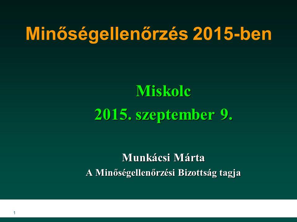 1 Minőségellenőrzés 2015-ben Miskolc 2015.szeptember 9.