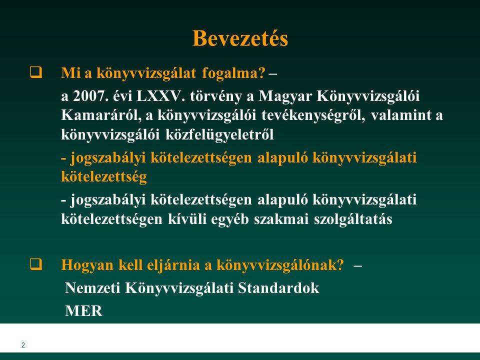 2 Bevezetés  Mi a könyvvizsgálat fogalma.– a 2007.