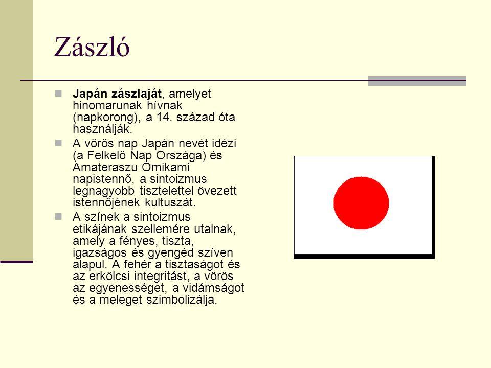 Zászló Japán zászlaját, amelyet hinomarunak hívnak (napkorong), a 14. század óta használják. A vörös nap Japán nevét idézi (a Felkelő Nap Országa) és