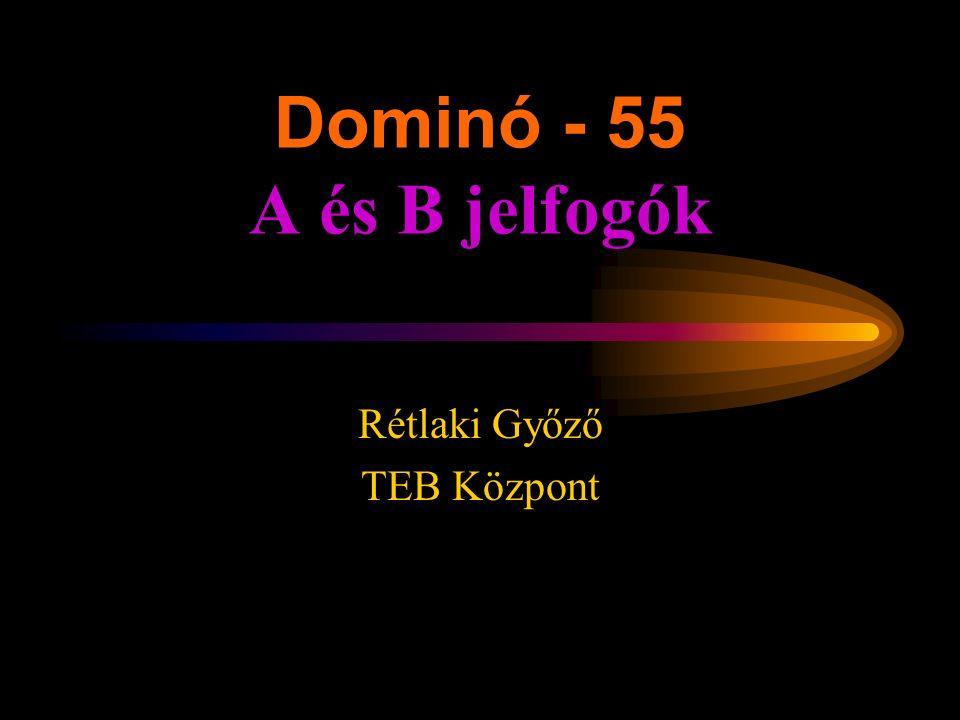 Dominó - 55 A és B jelfogók Rétlaki Győző TEB Központ