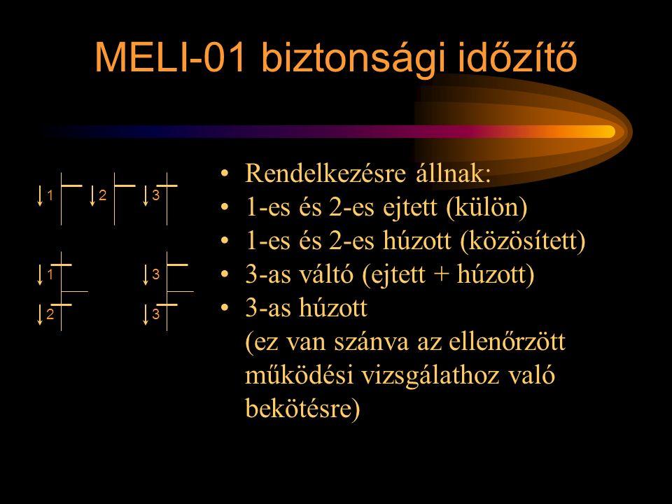 MELI-01 biztonsági időzítő Rendelkezésre állnak: 1-es és 2-es ejtett (külön) 1-es és 2-es húzott (közösített) 3-as váltó (ejtett + húzott) 3-as húzott
