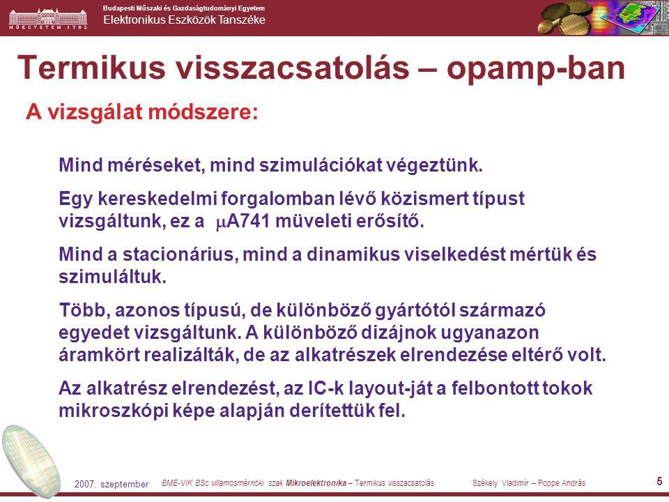 Budapesti Műszaki és Gazdaságtudományi Egyetem Elektronikus Eszközök Tanszéke BME-VIK BSc villamosmérnöki szak Mikroelektronika – Termikus visszacsatolás Székely Vladimír – Poppe András 2007.