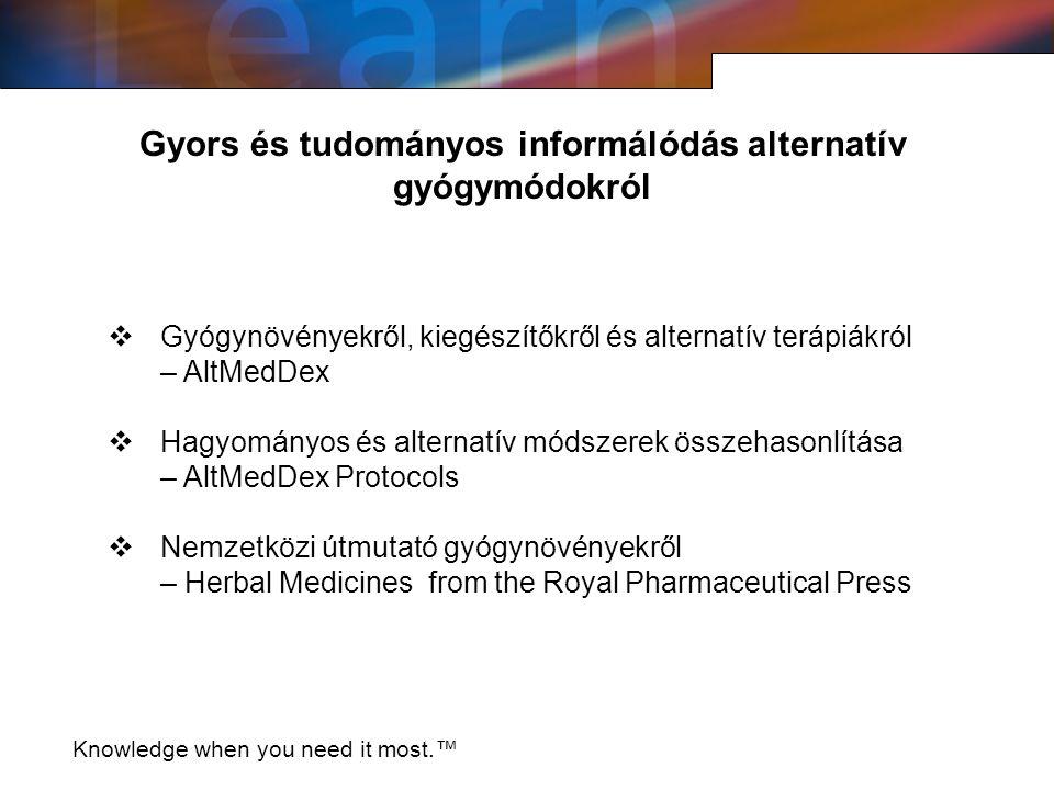 Knowledge when you need it most.™ Gyors és tudományos informálódás alternatív gyógymódokról  Gyógynövényekről, kiegészítőkről és alternatív terápiákról – AltMedDex  Hagyományos és alternatív módszerek összehasonlítása – AltMedDex Protocols  Nemzetközi útmutató gyógynövényekről – Herbal Medicines from the Royal Pharmaceutical Press