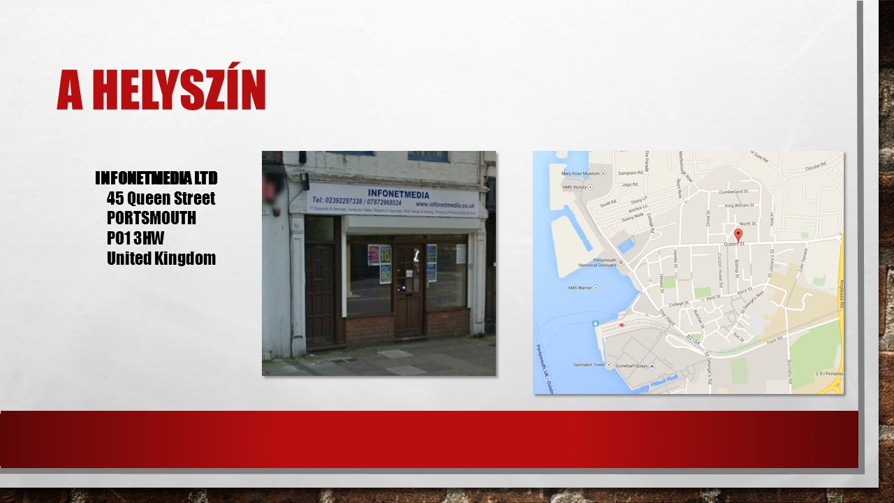 A HELYSZÍN INFONETMEDIA LTD 45 Queen Street PORTSMOUTH PO1 3HW United Kingdom