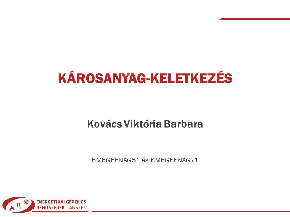 Kovács Viktória Barbara| Károsanyag-keletkezés| © 2015 BMEGEENAG51 és BMEGEENAG71| KF83 | 2015/16-1| 2 TÜZELÉS SORÁN KELETKEZŐ SZENNYEZŐ ANYAGOK CO 2 :üvegházhatás CO : mérgező (fulladás már ~700ppm-től) THC (VOC, PAH) – sokféle káros tulajdonság vegyületfüggő: – pl:metán: üvegházhatás, de az aromások rákkeltők NOx (NO, NO 2, N 2 O): SOx (SO 2, SO 3 ): (Dioxin, furán vegyületek: teratogén, mutagén) savas ülepedés