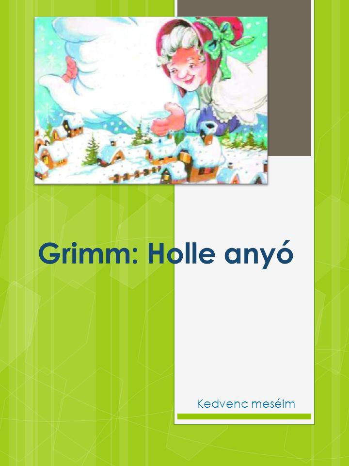 Grimm: Holle anyó Kedvenc meséim