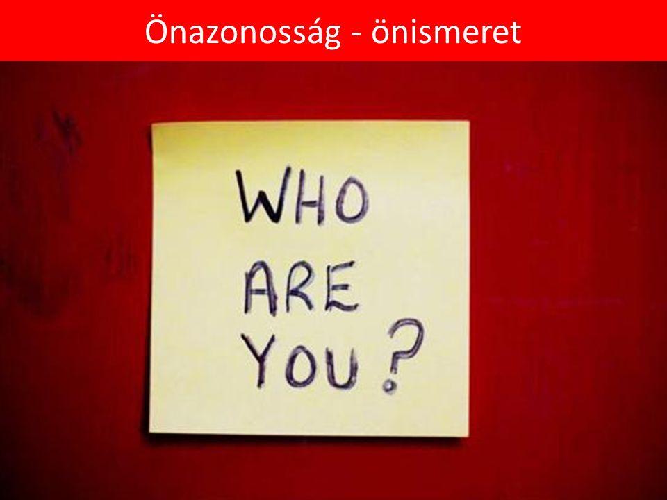 Önazonosság - önismeret