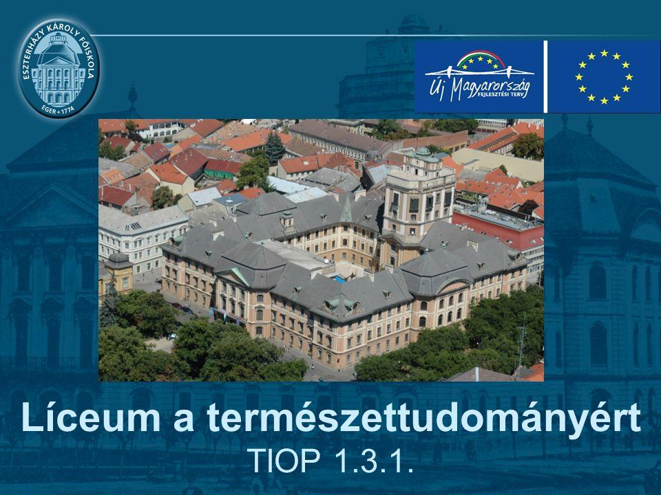 Líceum a természettudományért TIOP 1.3.1.