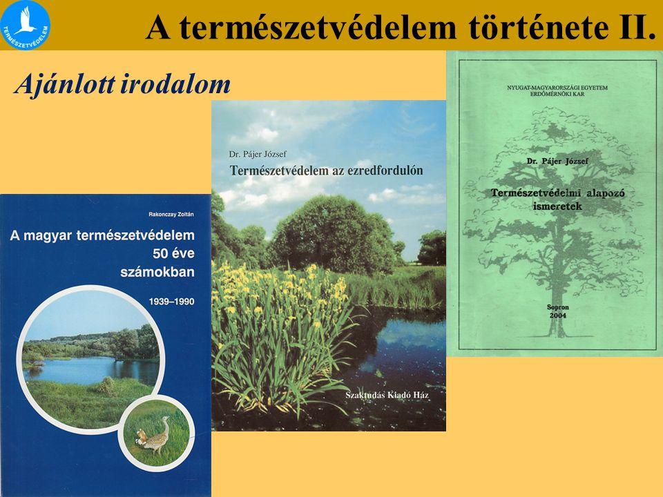 Természetvédelmi alapfogalmak A természetvédelem története II. Ajánlott irodalom