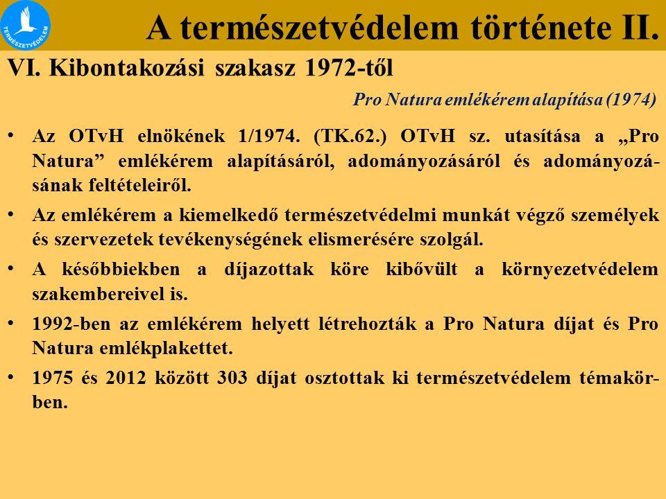 """A természetvédelem története II. VI. Kibontakozási szakasz 1972-től Az OTvH elnökének 1/1974. (TK.62.) OTvH sz. utasítása a """"Pro Natura"""" emlékérem ala"""