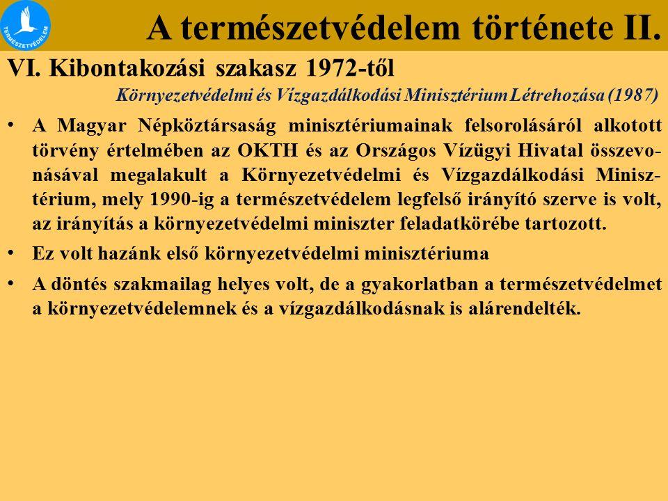 A természetvédelem története II. VI. Kibontakozási szakasz 1972-től A Magyar Népköztársaság minisztériumainak felsorolásáról alkotott törvény értelméb