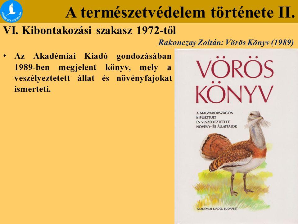 A természetvédelem története II. VI. Kibontakozási szakasz 1972-től Az Akadémiai Kiadó gondozásában 1989-ben megjelent könyv, mely a veszélyeztetett á