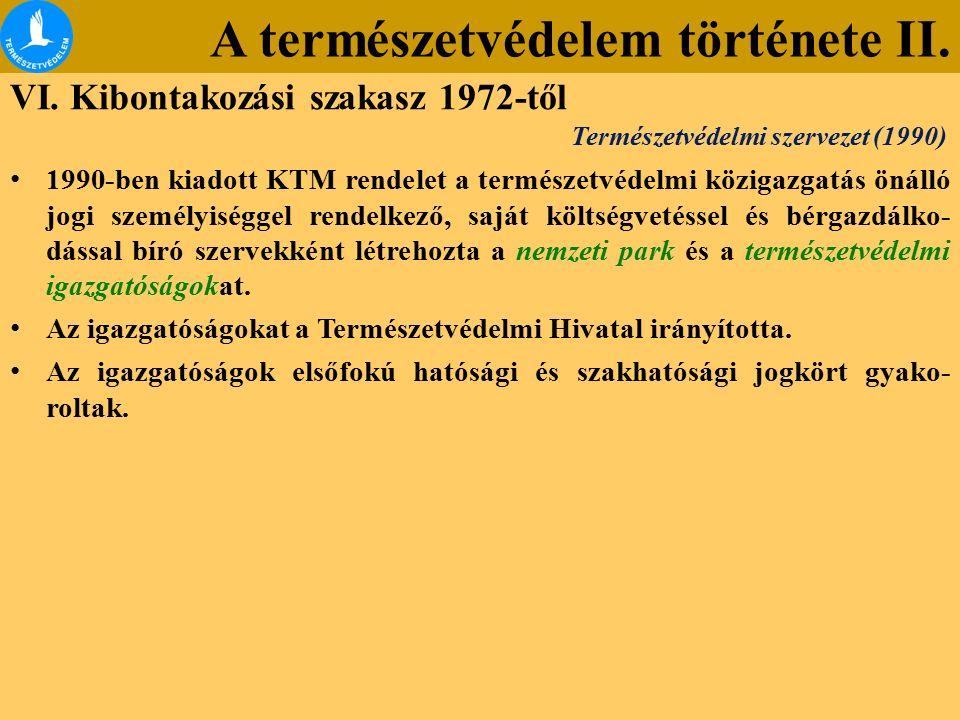 A természetvédelem története II. VI. Kibontakozási szakasz 1972-től 1990-ben kiadott KTM rendelet a természetvédelmi közigazgatás önálló jogi személyi