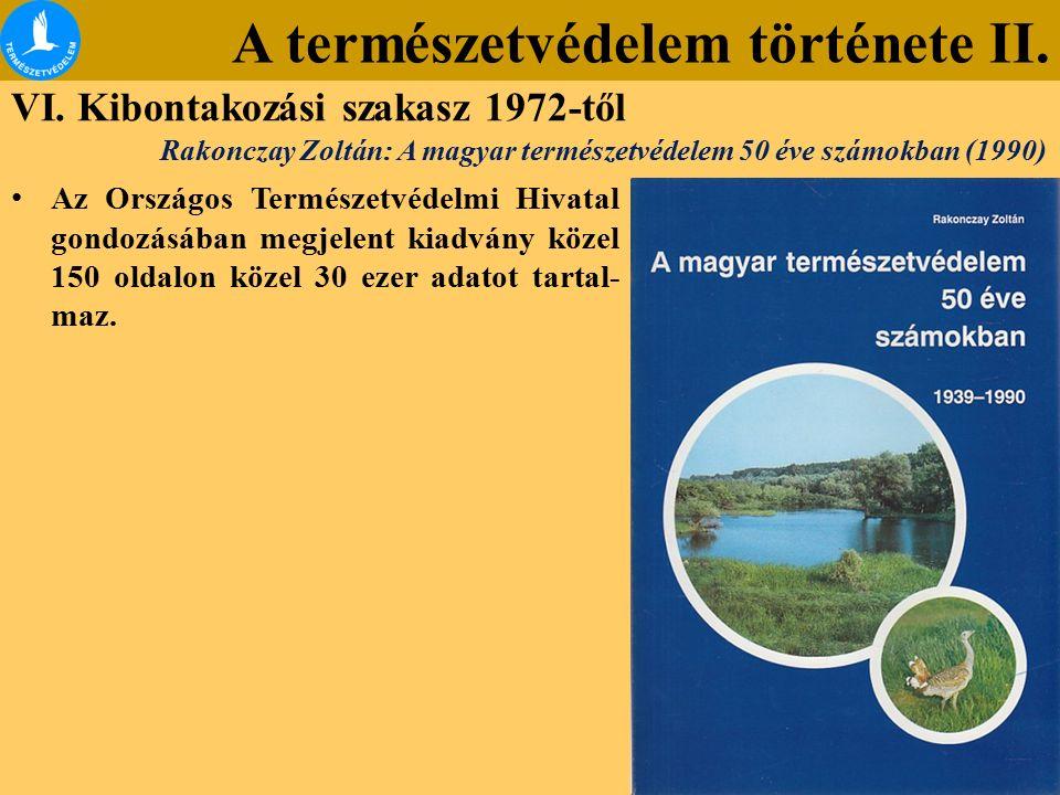 A természetvédelem története II. VI. Kibontakozási szakasz 1972-től Az Országos Természetvédelmi Hivatal gondozásában megjelent kiadvány közel 150 old