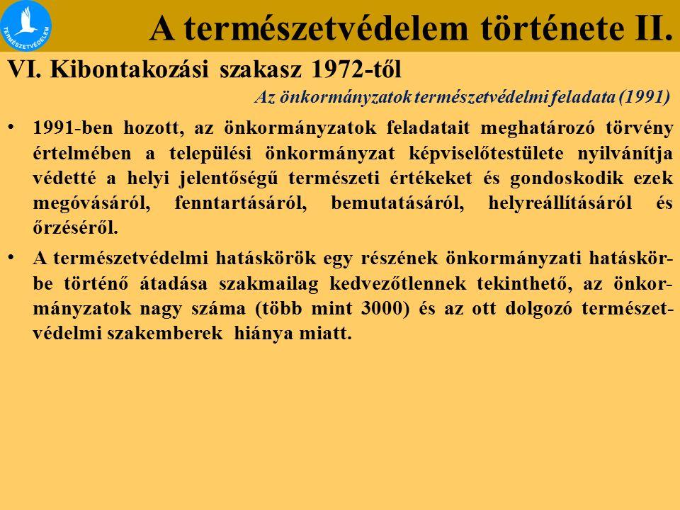 A természetvédelem története II. VI. Kibontakozási szakasz 1972-től 1991-ben hozott, az önkormányzatok feladatait meghatározó törvény értelmében a tel