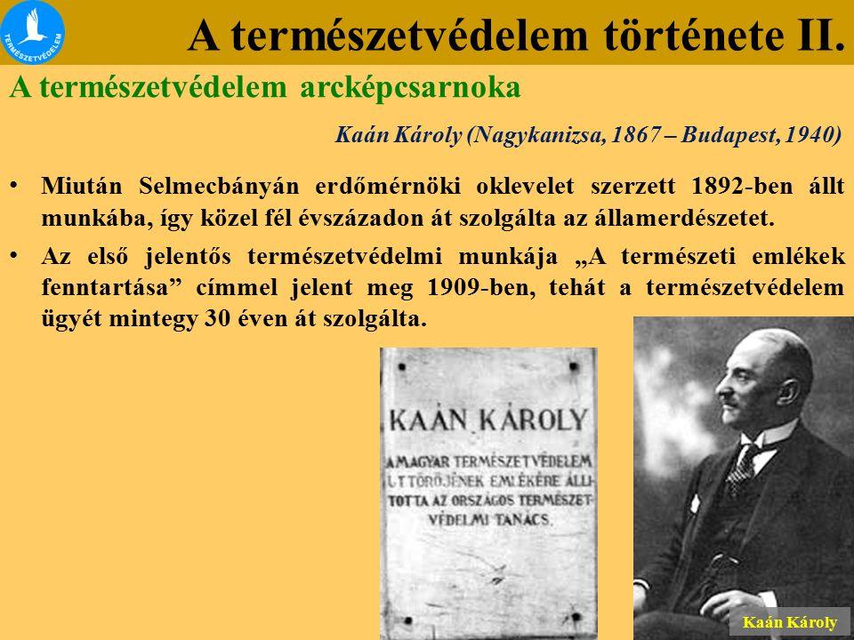 A természetvédelem története II. Miután Selmecbányán erdőmérnöki oklevelet szerzett 1892-ben állt munkába, így közel fél évszázadon át szolgálta az ál