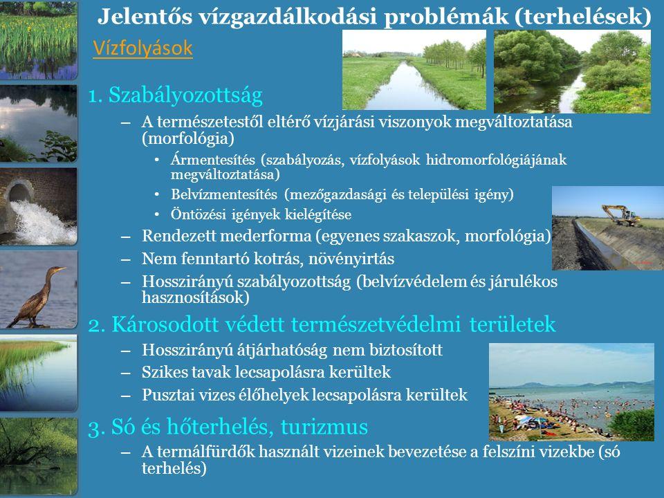 Jelentős vízgazdálkodási problémák (terhelések) 1. Szabályozottság – A természetestől eltérő vízjárási viszonyok megváltoztatása (morfológia) Ármentes