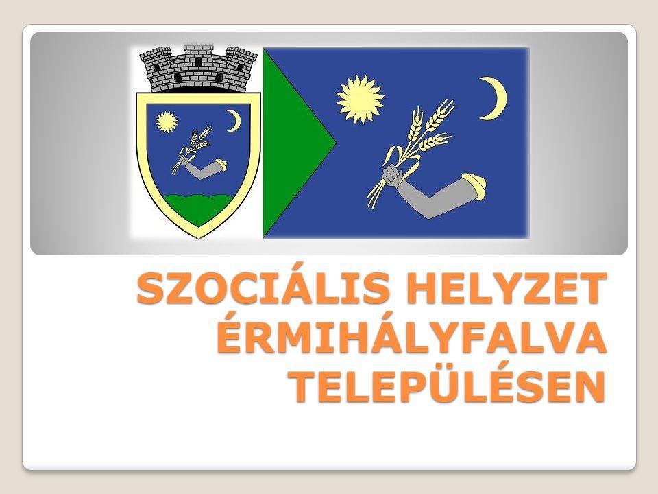 SZOCIÁLIS HELYZET ÉRMIHÁLYFALVA TELEPÜLÉSEN