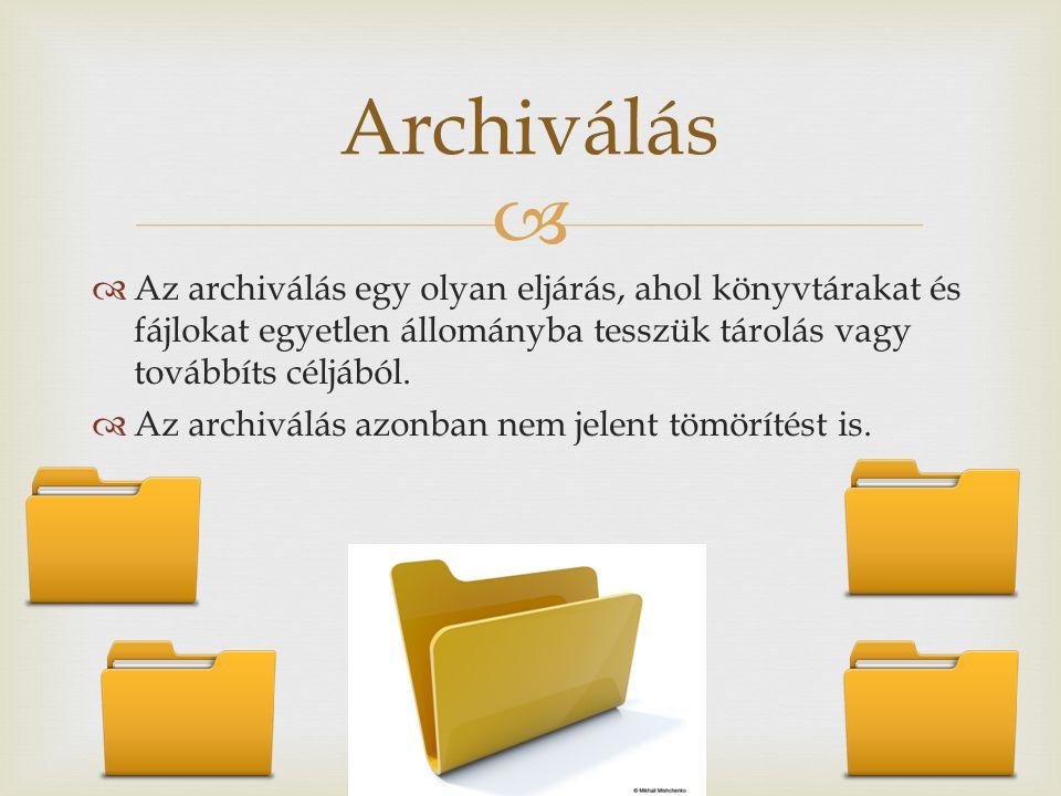   A tömörítési eljárás során is egy archív fájl készül, melynek méretét is megpróbáljuk csökkenteni.
