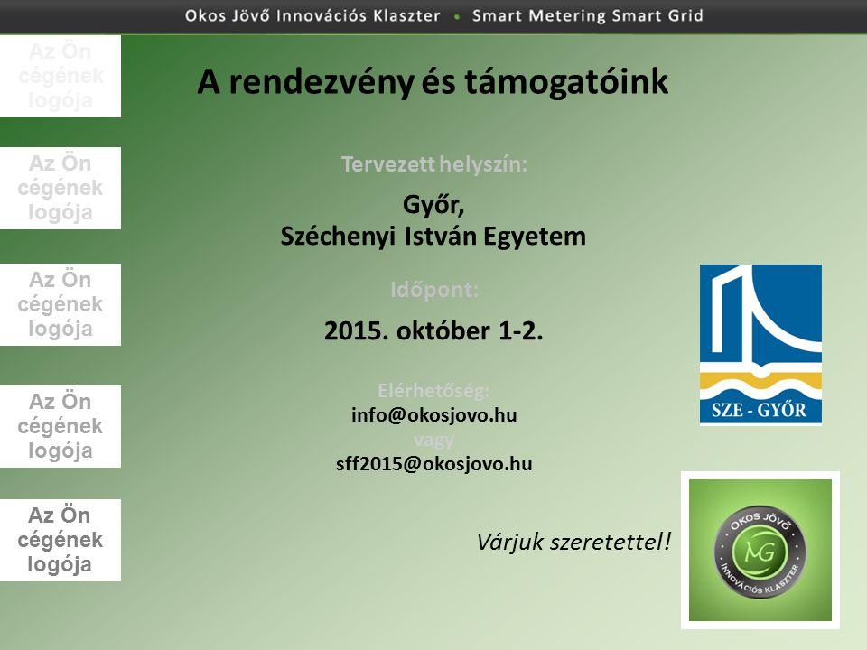 A rendezvény és támogatóink Tervezett helyszín: Győr, Széchenyi István Egyetem Időpont: 2015. október 1-2. Elérhetőség: info@okosjovo.hu vagy sff2015@