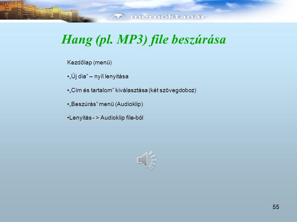 """Hang (pl. MP3) file beszúrása 55 Kezdőlap (menü) """"Új dia"""" – nyíl lenyitása """"Cím és tartalom"""" kiválasztása (két szövegdoboz) """"Beszúrás"""" menü (Audioklip"""