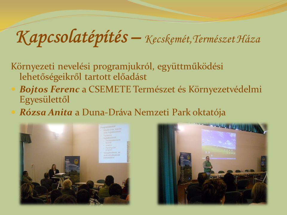Kapcsolatépítés – Kecskemét,Természet Háza Környezeti nevelési programjukról, együttműködési lehetőségeikről tartott előadást Bojtos Ferenc a CSEMETE