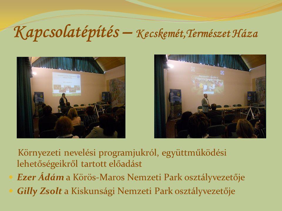 Kapcsolatépítés – Kecskemét,Természet Háza Környezeti nevelési programjukról, együttműködési lehetőségeikről tartott előadást Ezer Ádám a Körös-Maros