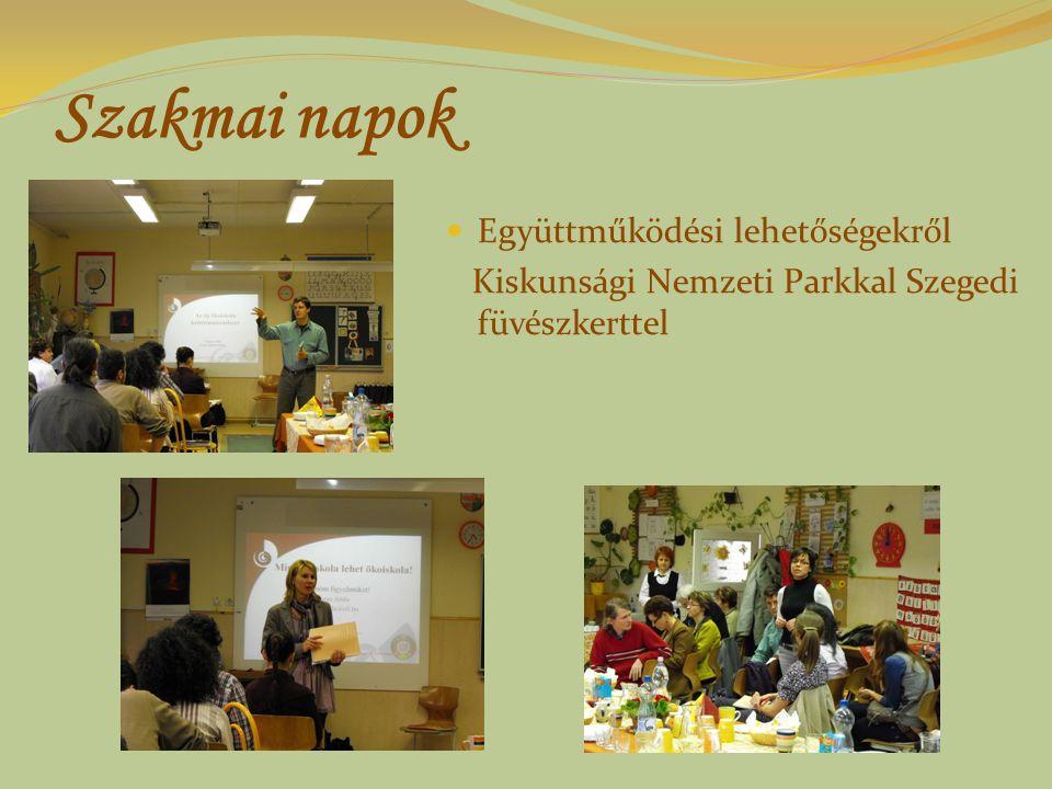 Szakmai napok Együttműködési lehetőségekről Kiskunsági Nemzeti Parkkal Szegedi füvészkerttel